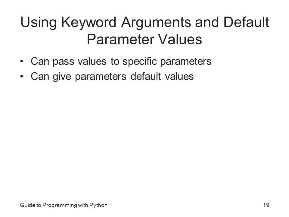 Using Keyword Arguments and Default Parameter Values