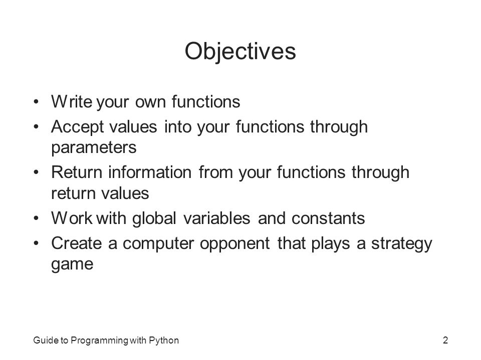 Objectives Write your own functions