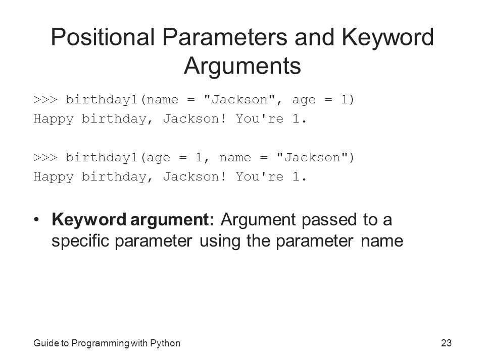Positional Parameters and Keyword Arguments