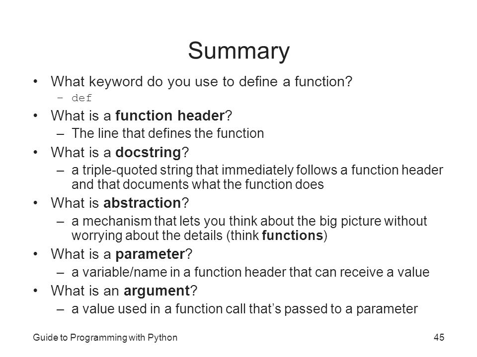 Summary What keyword do you use to define a function