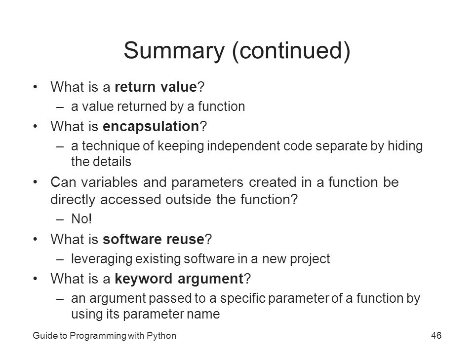 Summary (continued) What is a return value What is encapsulation