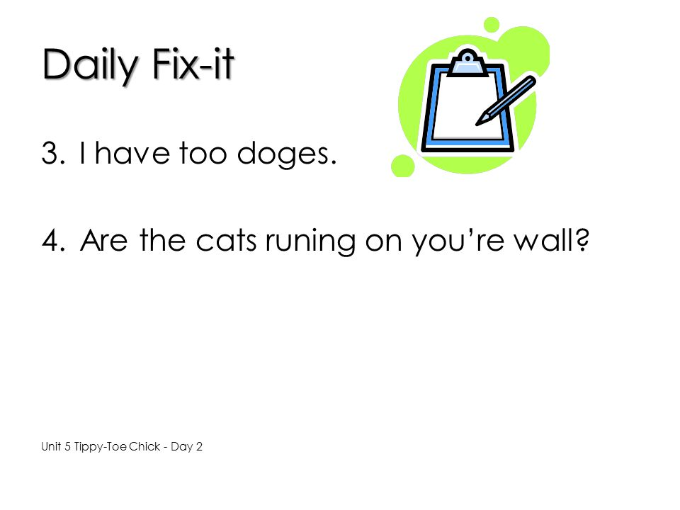 Daily Fix-it I have too doges. Are the cats runing on you're wall