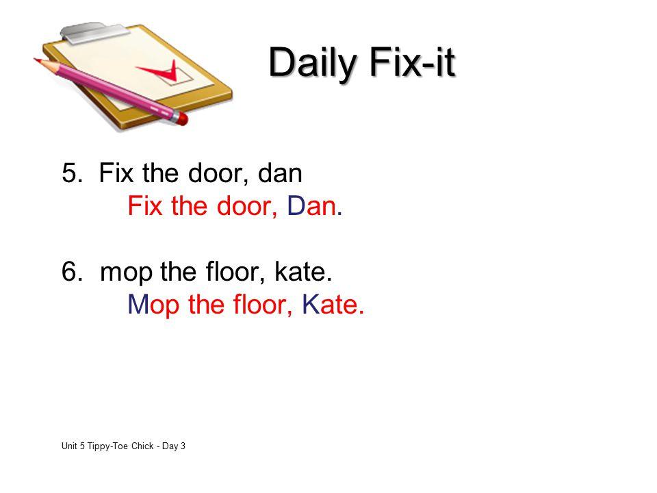 Daily Fix-it Fix the door, dan Fix the door, Dan.