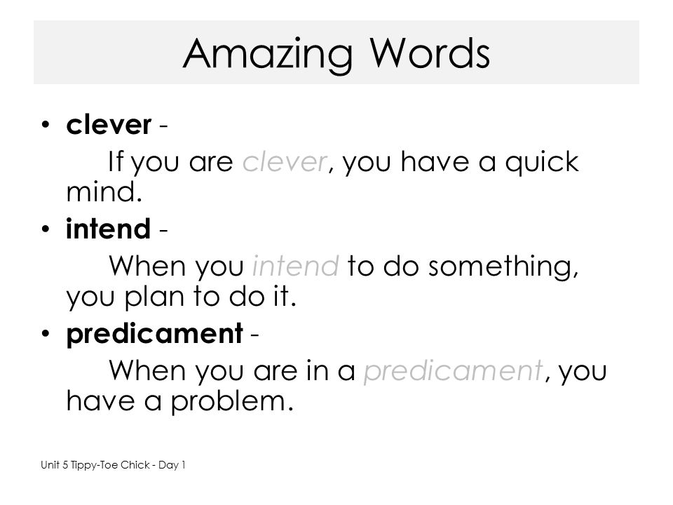 Amazing Words clever - If you are clever, you have a quick mind.