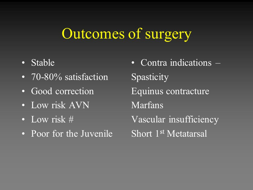 Outcomes of surgery Stable 70-80% satisfaction Good correction