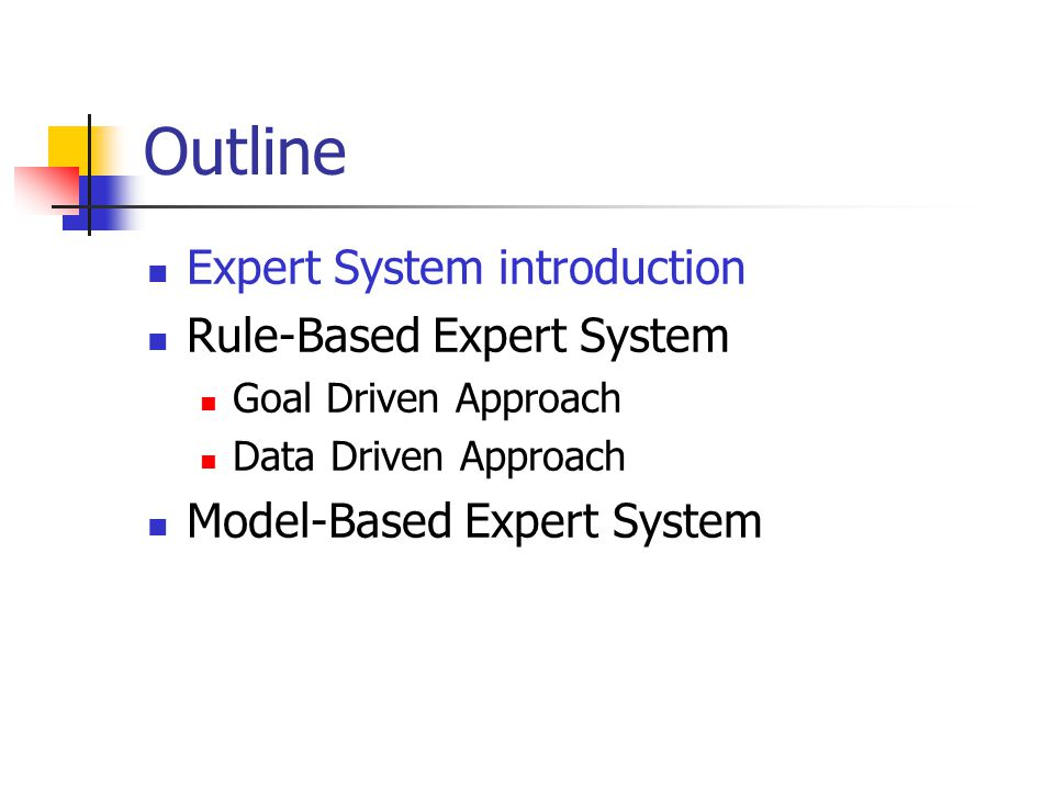 Outline Expert System introduction Rule-Based Expert System