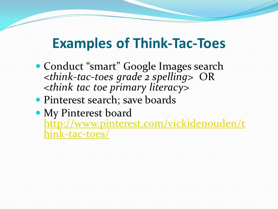 Examples of Think-Tac-Toes