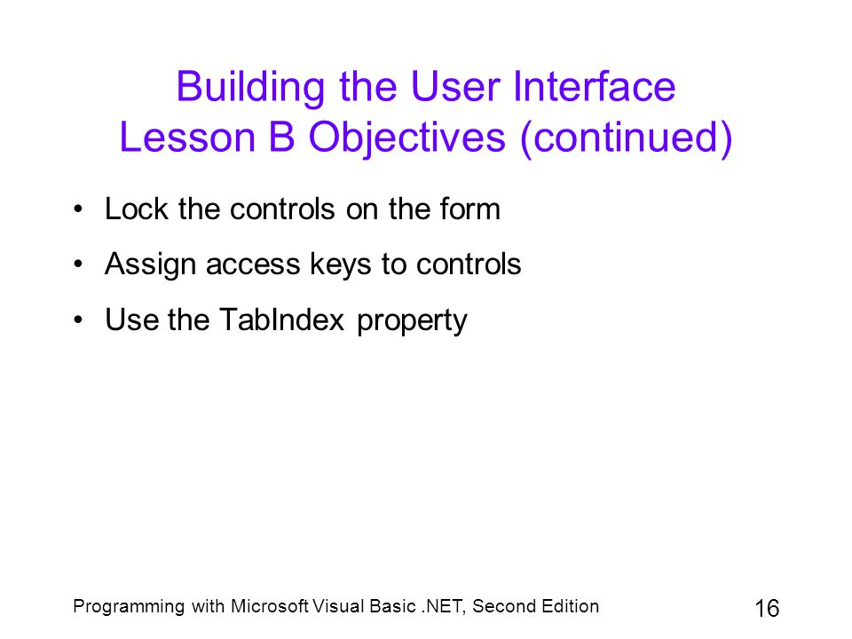 Building the User Interface Lesson B Objectives (continued)