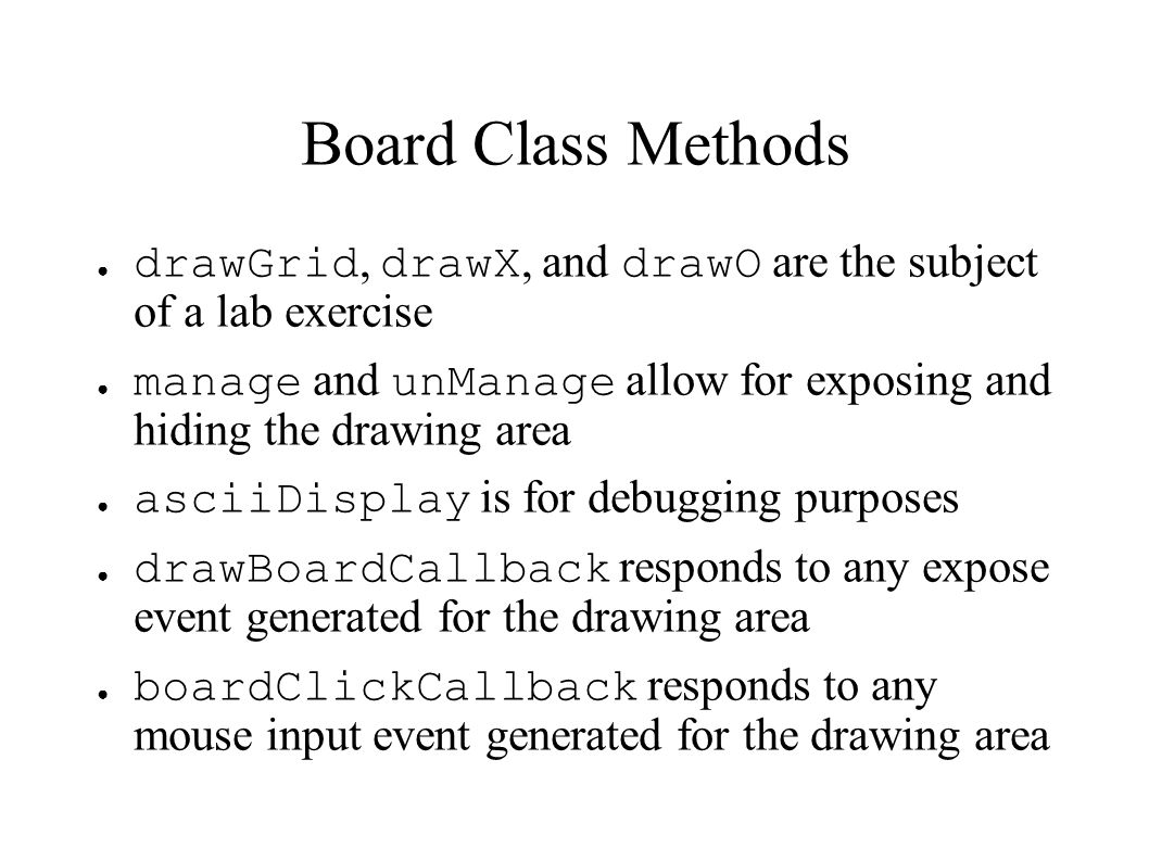 Board Class Methods drawGrid, drawX, and drawO are the subject of a lab exercise.