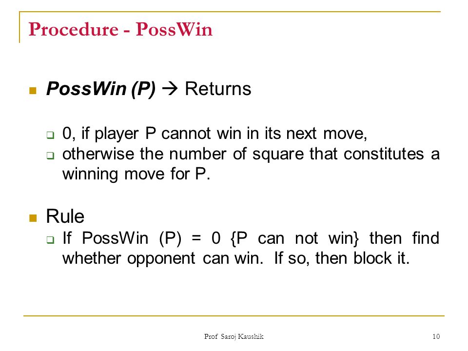Procedure - PossWin Rule PossWin (P)  Returns