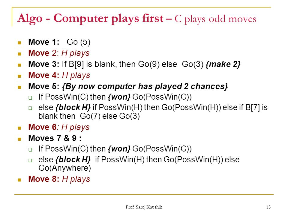 Algo - Computer plays first – C plays odd moves