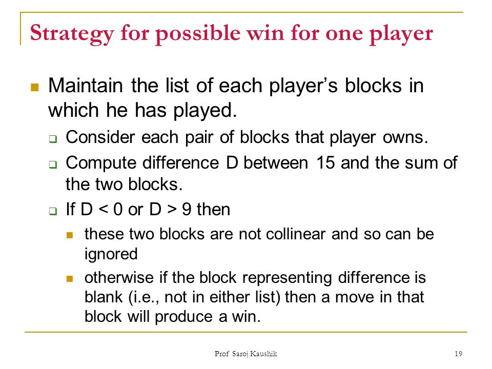 Strategy for possible win for one player