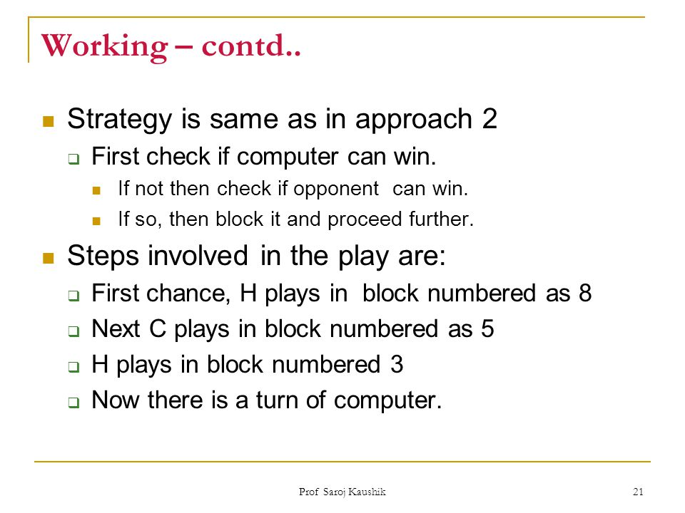 Working – contd.. Strategy is same as in approach 2