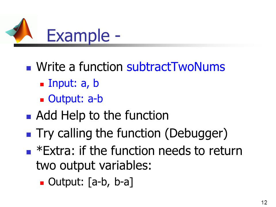 Example - Write a function subtractTwoNums Add Help to the function