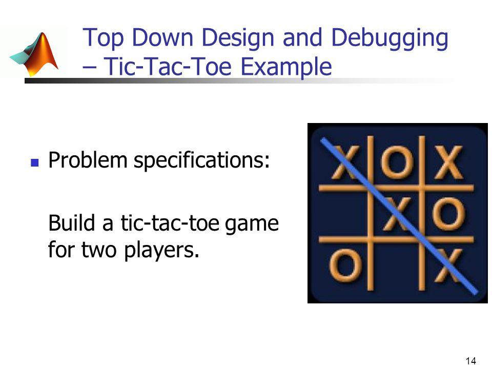 Top Down Design and Debugging – Tic-Tac-Toe Example