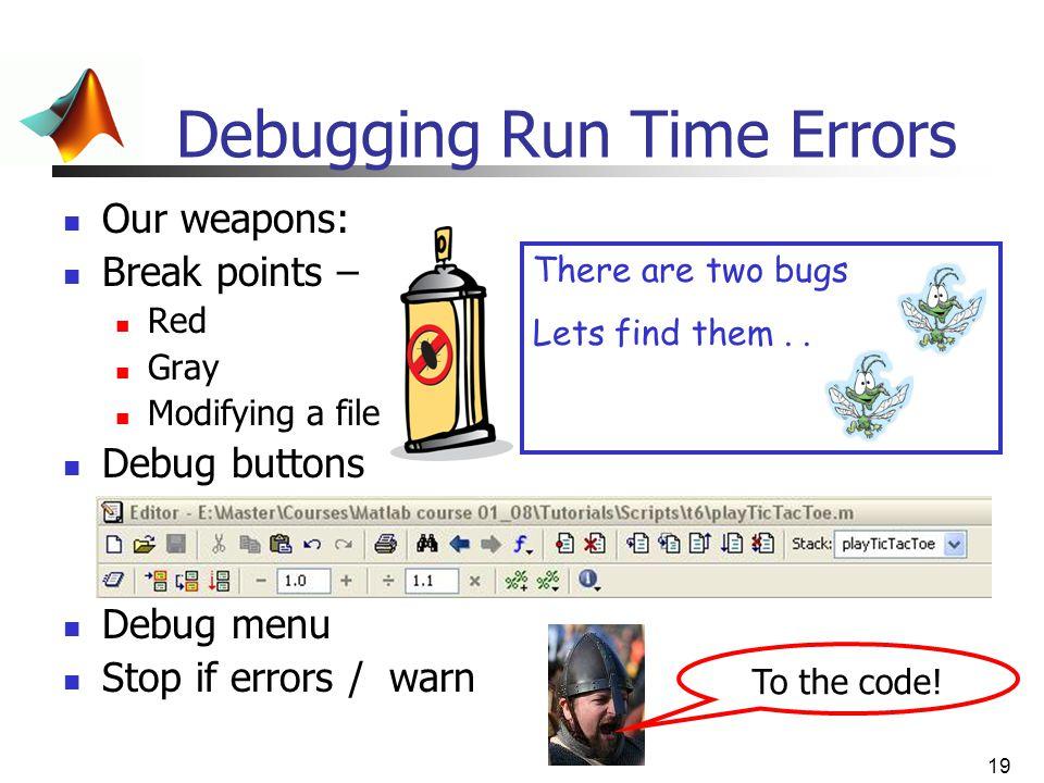 Debugging Run Time Errors