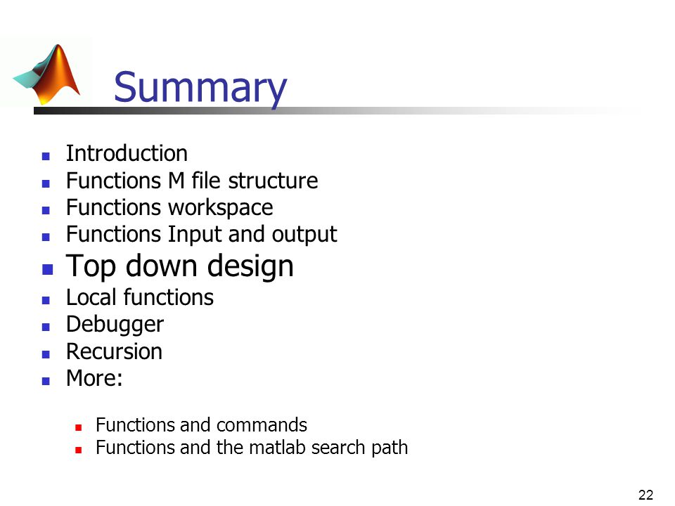 Summary Top down design Introduction Functions M file structure