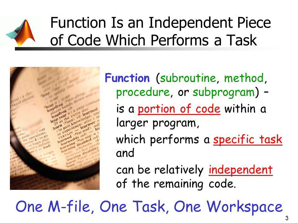 Function Is an Independent Piece of Code Which Performs a Task