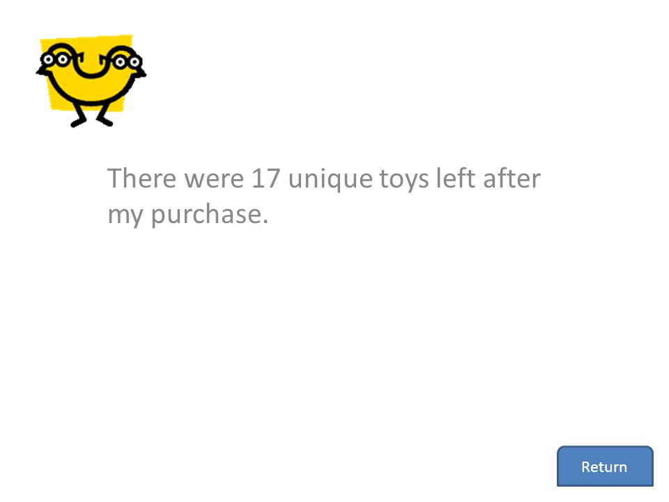 There were 17 unique toys left after my purchase.