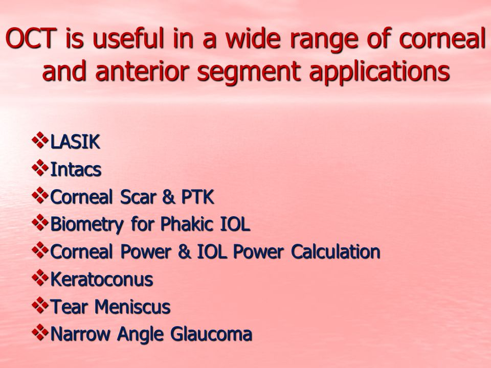 OCT is useful in a wide range of corneal and anterior segment applications