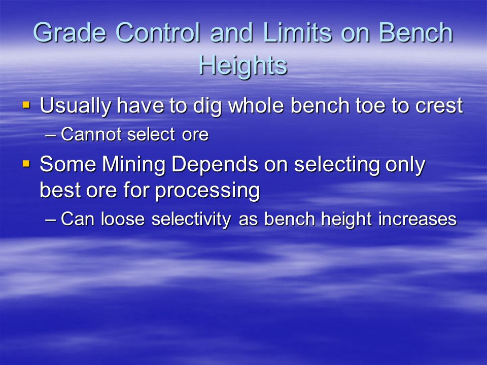 Grade Control and Limits on Bench Heights
