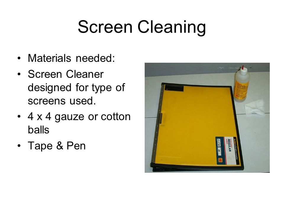 Screen Cleaning Materials needed: