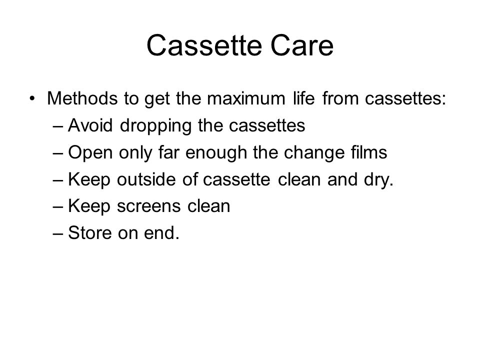 Cassette Care Methods to get the maximum life from cassettes: