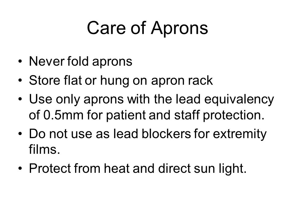 Care of Aprons Never fold aprons Store flat or hung on apron rack