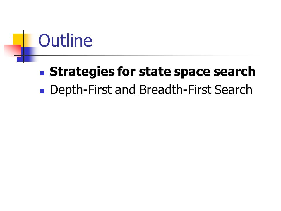 Outline Strategies for state space search