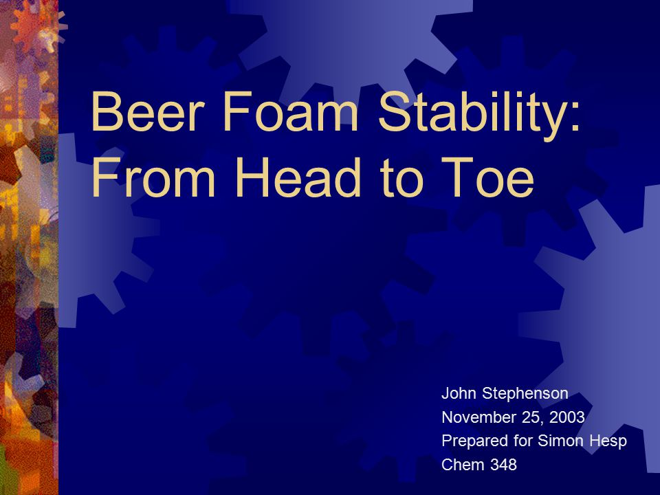 Beer Foam Stability: From Head to Toe
