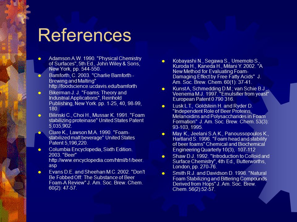 References Adamson A.W. 1990. Physical Chemistry of Surfaces , 5th Ed., John Wiley & Sons, New York, pp. 544-550.