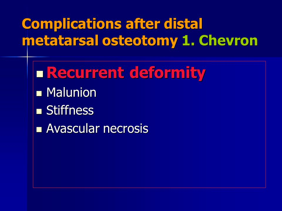 Complications after distal metatarsal osteotomy 1. Chevron