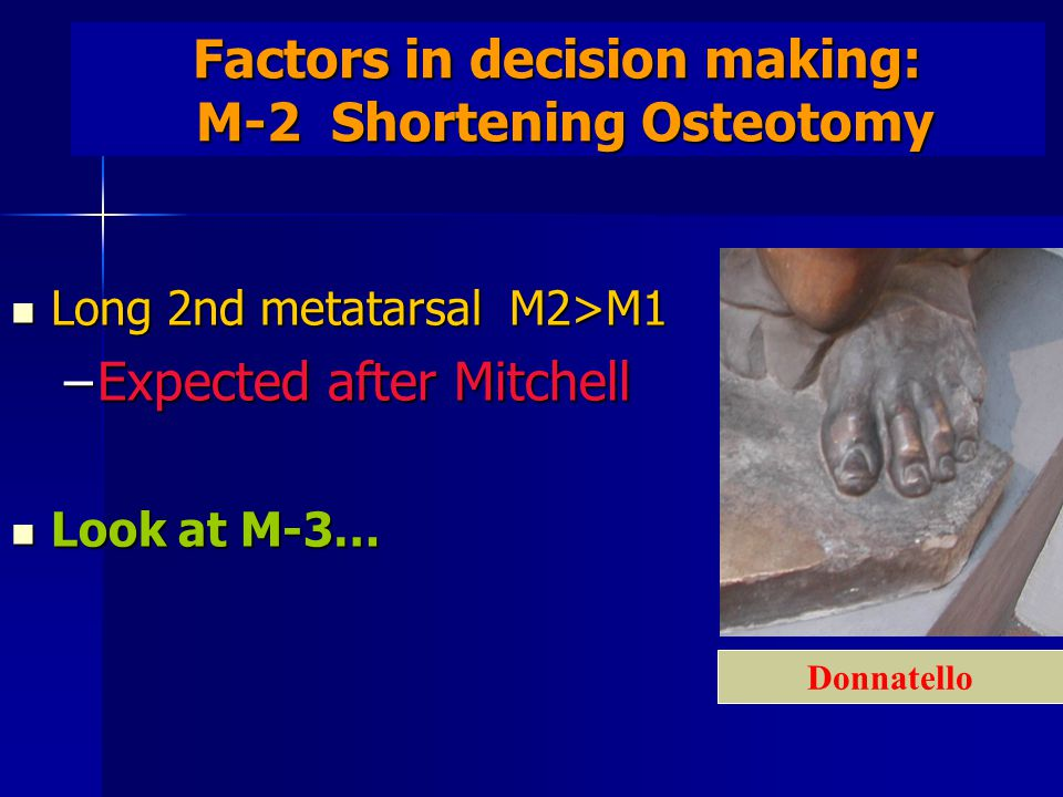 Factors in decision making: M-2 Shortening Osteotomy