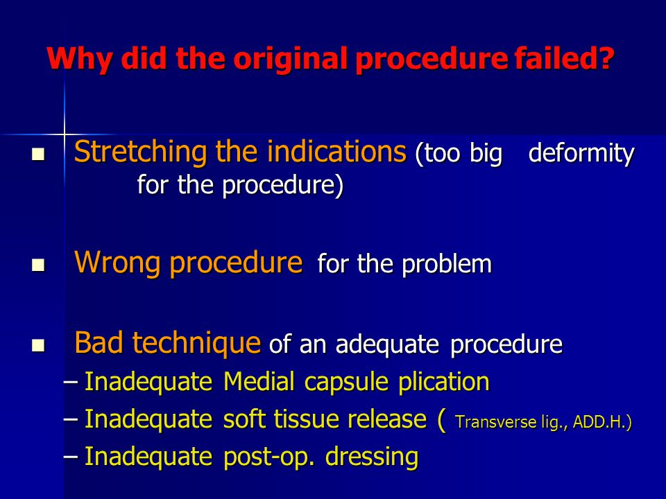 Why did the original procedure failed