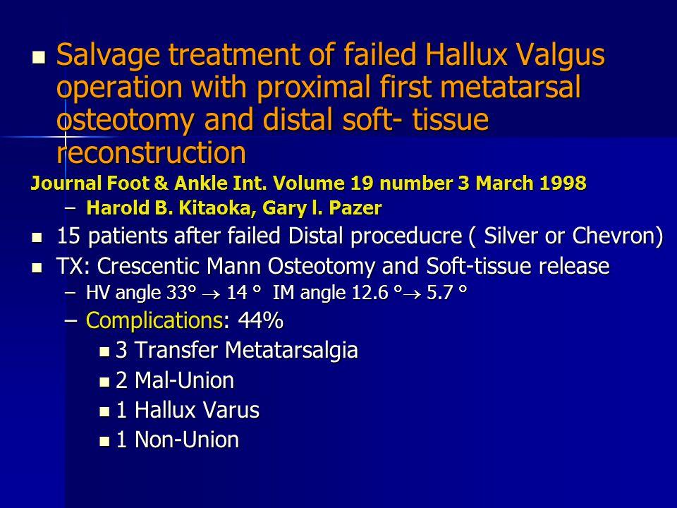 Salvage treatment of failed Hallux Valgus operation with proximal first metatarsal osteotomy and distal soft- tissue reconstruction