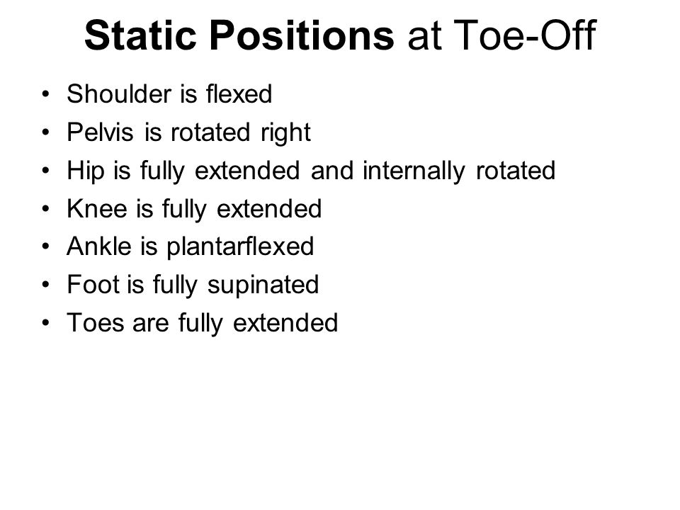 Static Positions at Toe-Off