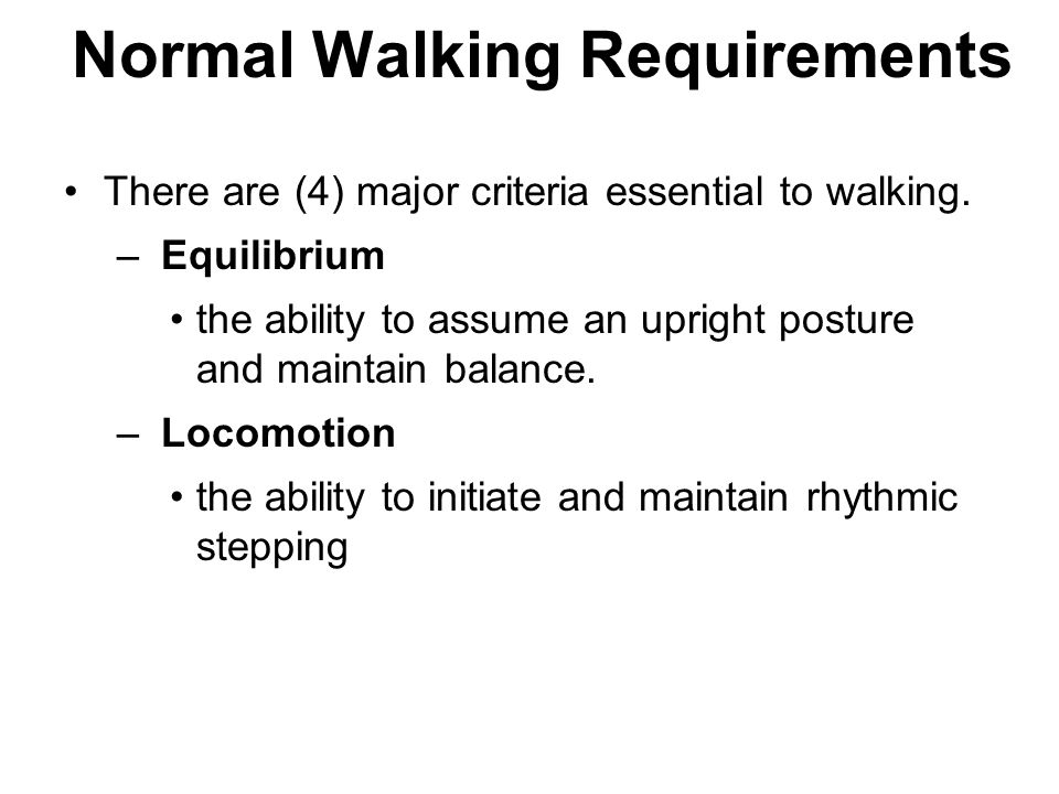 Normal Walking Requirements