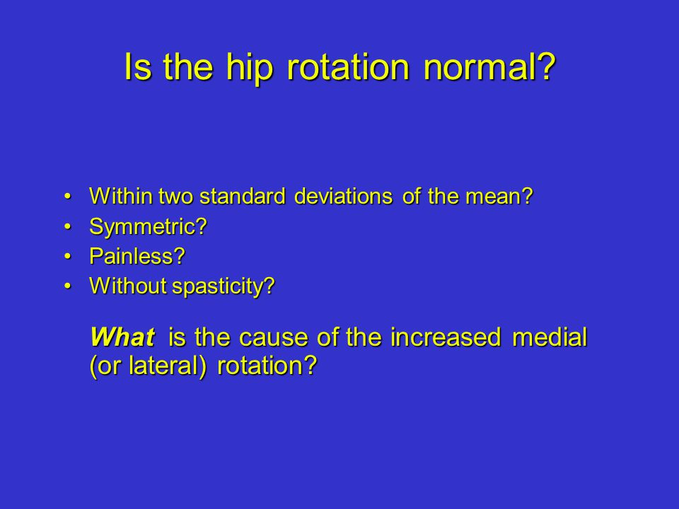 Is the hip rotation normal