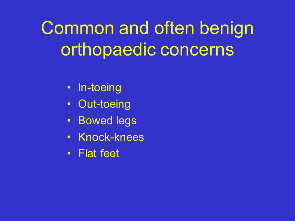 Common and often benign orthopaedic concerns