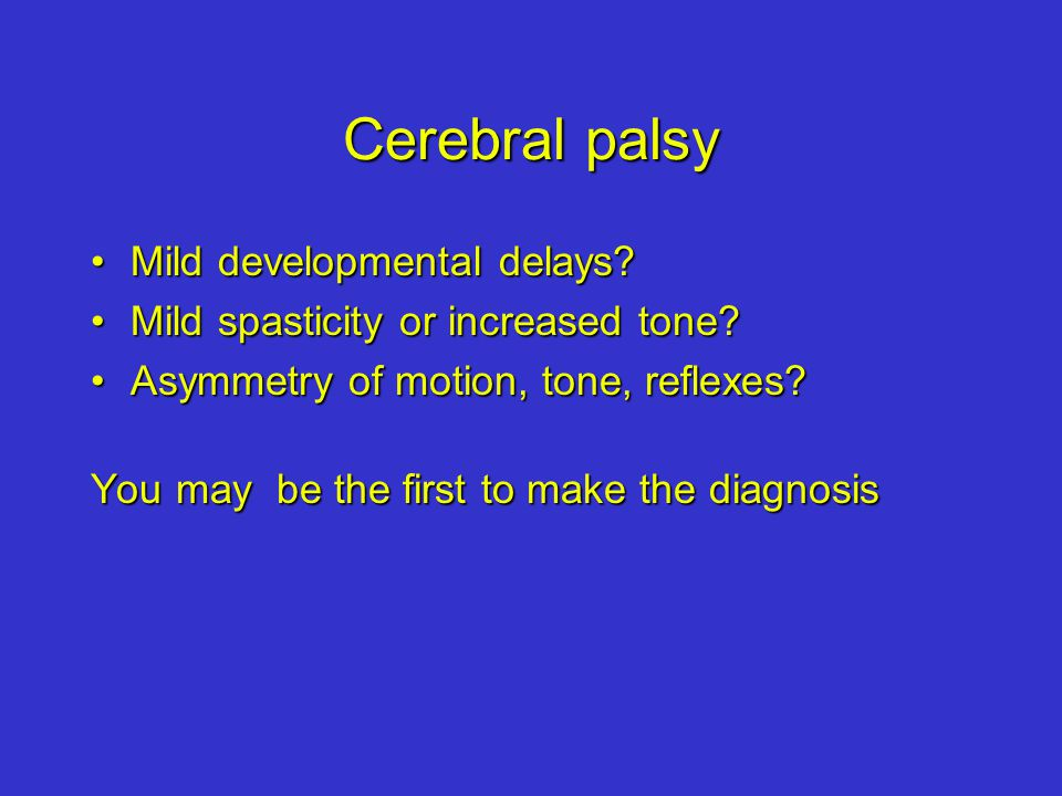 Cerebral palsy Mild developmental delays