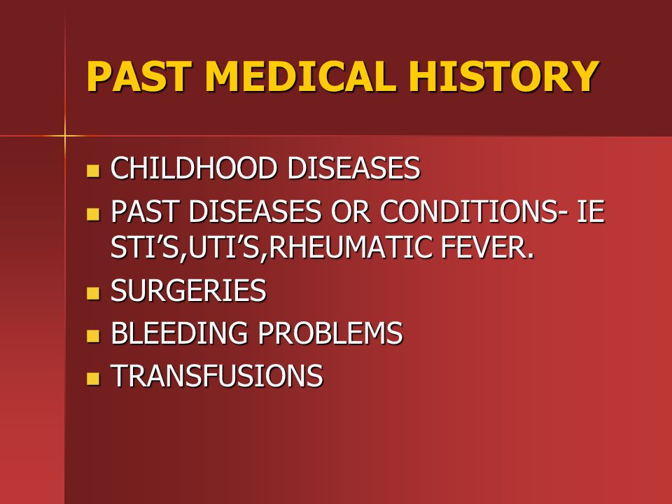 PAST MEDICAL HISTORY CHILDHOOD DISEASES