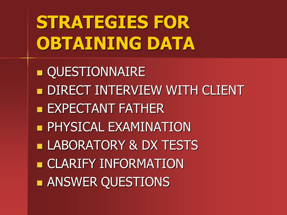 STRATEGIES FOR OBTAINING DATA