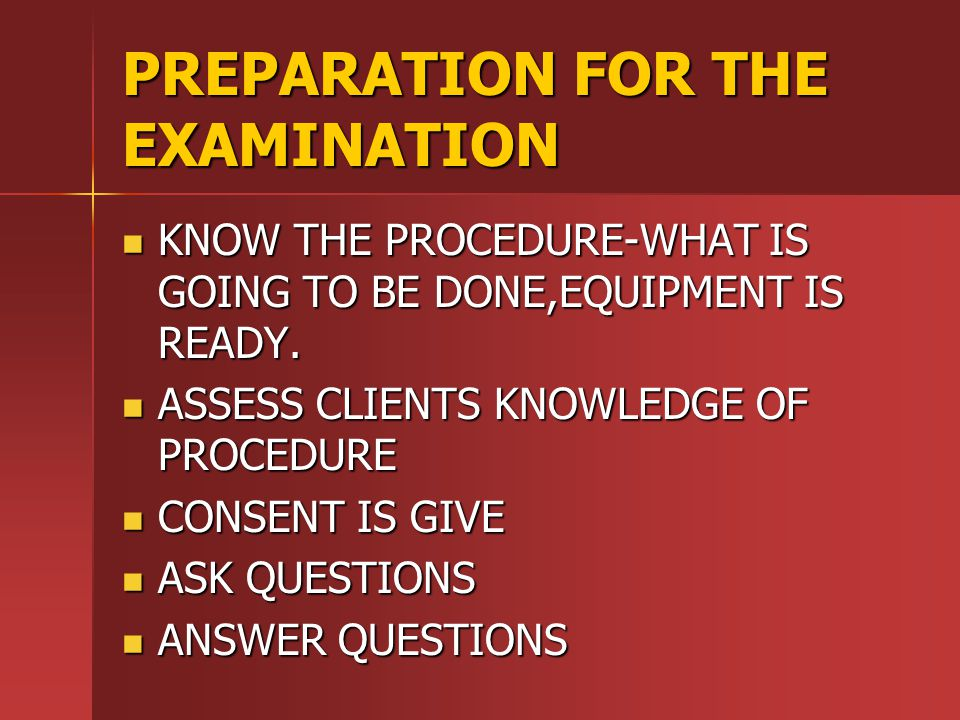PREPARATION FOR THE EXAMINATION