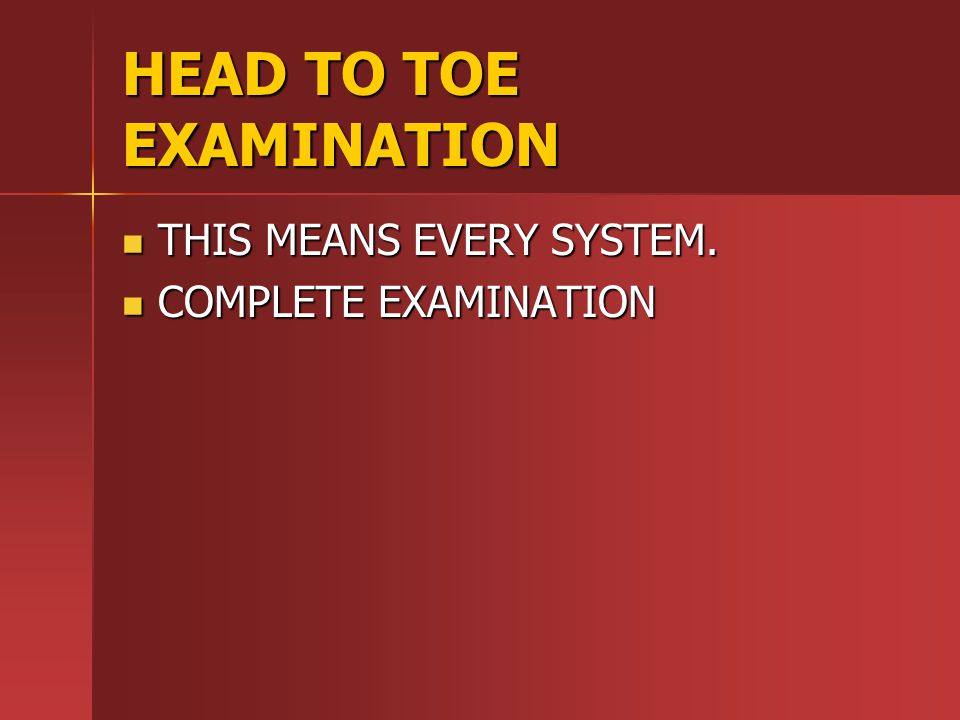 HEAD TO TOE EXAMINATION