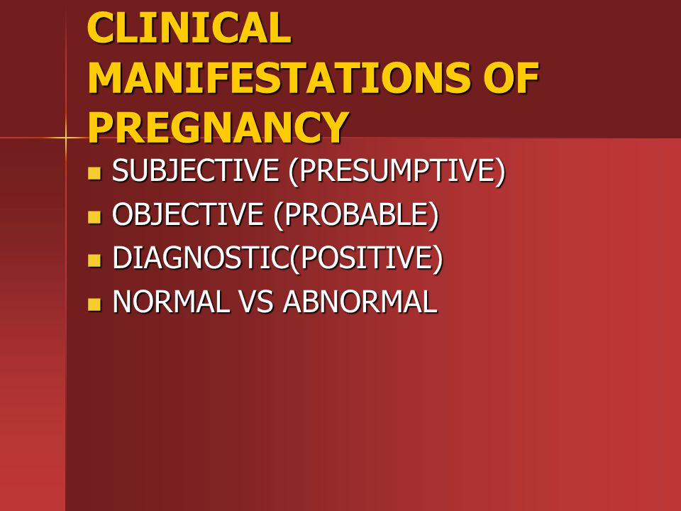 CLINICAL MANIFESTATIONS OF PREGNANCY