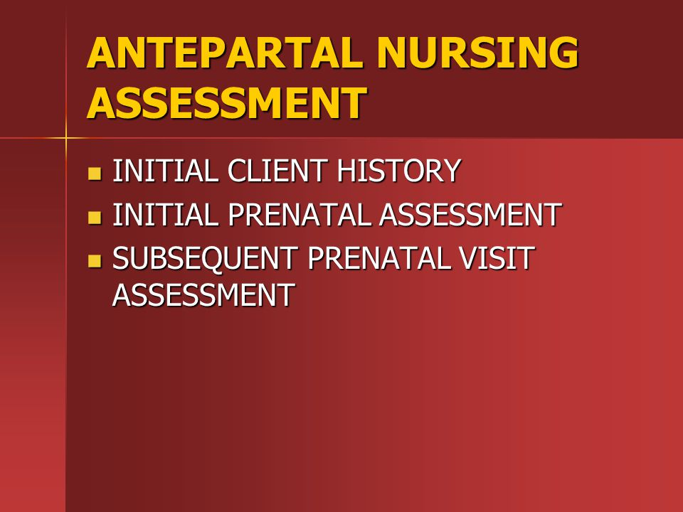 ANTEPARTAL NURSING ASSESSMENT