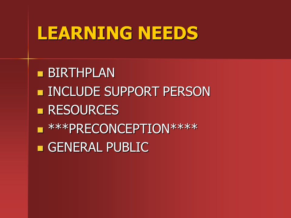 LEARNING NEEDS BIRTHPLAN INCLUDE SUPPORT PERSON RESOURCES