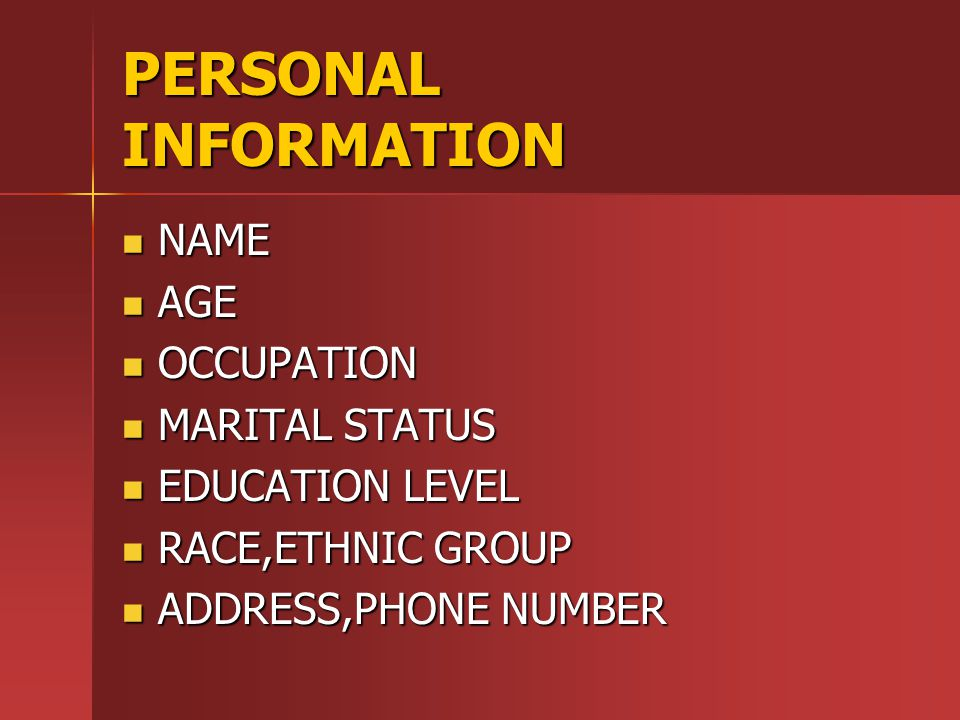 PERSONAL INFORMATION NAME AGE OCCUPATION MARITAL STATUS