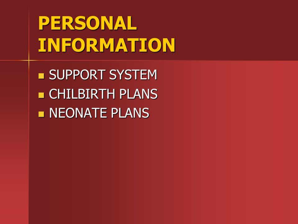 PERSONAL INFORMATION SUPPORT SYSTEM CHILBIRTH PLANS NEONATE PLANS
