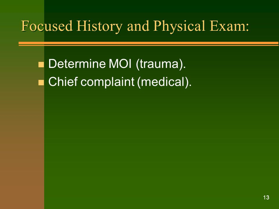 Focused History and Physical Exam: